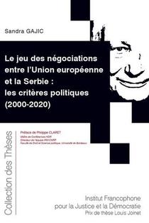 Le Jeu Des Negociations Entre L'union Europeenne Et La Serbie : Les Criteres Politiques (2000-2020)