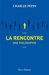 La Rencontre, Une Philosophie