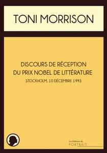 Discours De Reception Du Prix Nobel De Litterature ; Stockholm, Le 10 Decembre 1993