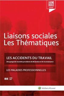 Les Accidents Du Travail : Decryptage Des Nouvelles Procedures De Declaration Et De Reconnaissance, Les Maladies Professionnelles