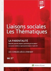 Liaisons Sociales ; Les Thematiques T.90 ; La Parentalite : Les Conges Lies A L'enfant