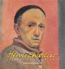 Henri Charlier : Peintre Et Sculpteur