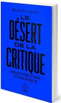 Le Desert De La Critique : Deconstruction Et Politique