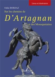 Sur Les Chemins De D'artagnan Et Des Mousquetaires