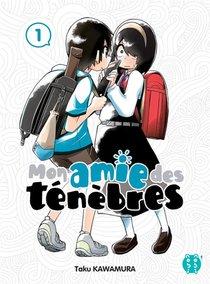 Mon Amie Des Tenebres T.1
