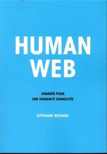 Human Web ; Engages Pour Une Humanite Connectee