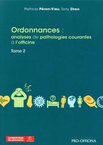Ordonnances : Analyses De Pathologies Courantes A L'officine Tome 2
