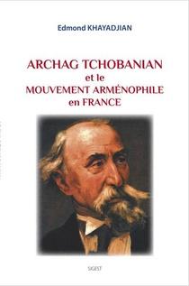 Archag Tchobanian Et Le Mouvement Armenophile En France