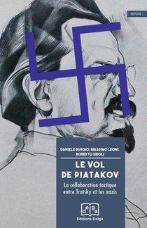 Le Vol De Piatakov : La Collaboration Tactique Entre Trotsky Et Les Nazis