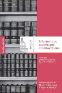 Information, Numerique Et Innovations ; Melanges De L'ecole Doctorale De Droit Prive T.1