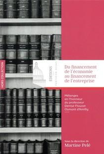 Du Financement De L'economie Au Financement De L'entreprise ; Melanges En L'honneur Du Professeur Denise Flouzat Osmont D'amilly