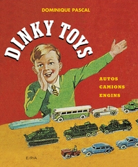 Dinky Toys ; Autos, Camions, Engins