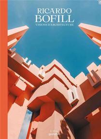 Ricardo Bofill, Visions D'architecture