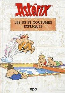 Asterix ; Les Us Et Coutumes Expliques