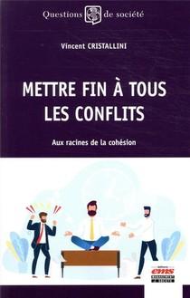 Mettre Fin A Tous Les Conflits : Aux Racines De La Cohesion