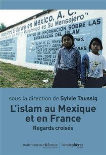 L'islam En France Et Au Mexique - Regards Croises