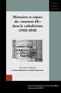 Memoires Et Enjeux Du Moment 68 Dans Le Catholicisme (1968-2018)