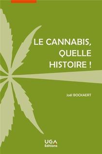 Le Cannabis, Quelle Histoire !