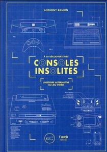 A La Decouverte Des Consoles Insolites - L'histoire Alternative Du Jeu Video
