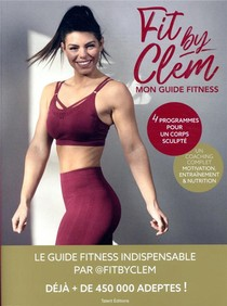 Fit By Clem ; Mon Guide Fitness