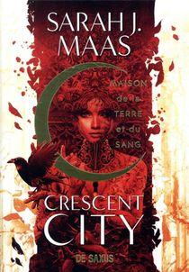 Crescent City T.1 : Maison De La Terre Et Du Sang