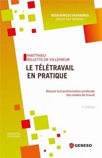 Le Teletravail En Pratique : Reussir La Transformation Profonde Des Modes De Travail (2e Edition)