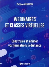 Webinaires Et Classes Virtuelles : Construire Et Animer Vos Formations A Distance
