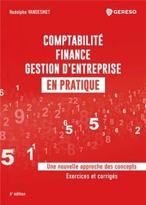 Comptabilite, Finance, Gestion D'entreprise En Pratique (6e Edition)