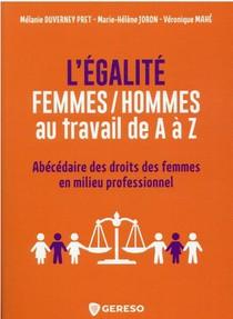 L'egalite Femmes/hommes Au Travail De A A Z