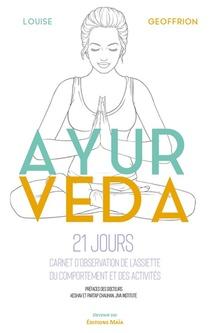 Ayurveda - Carnet D'observation De L'assiette, Du Comportement Et Des Activites