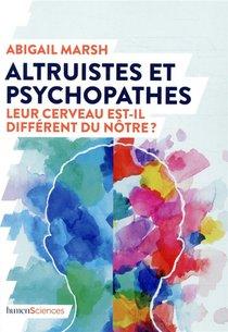 Altruistes Et Psychopathes ; Leur Cerveau Est-il Different Du Notre ?