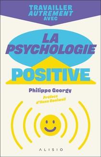Travailler Autrement Avec La Psychologie Positive