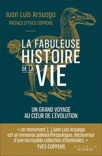 L'histoire De La Vie : Un Fabuleux Voyage Au Coeur De L'evolution