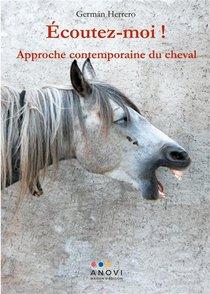 Ecoutez-moi ! Approche Contemporaine Du Cheval