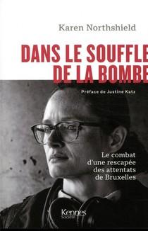 Dans Le Souffle De La Bombe ; Le Combat Poignant D'une Rescapee Des Attentats De Bruxelles