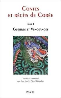 Contes Et Recits De Coree T.1 : Guerres Et Vengeances