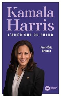 Kamala Harris : L'amerique Du Futur