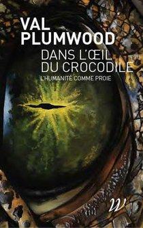 Dans L'oeil Du Crocodile : L'humanite Comme Proie