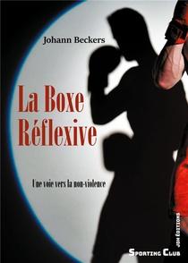 La Boxe Reflexive - Une Voie Vers La Non-violence