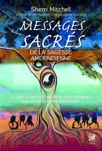 Messages Sacres De La Sagesse Amerindienne