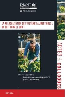 La Relocalisation Des Systemes Alimentaires : Un Defi Pour Le Droit