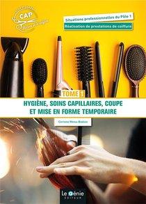 Tome1 - Hygiene, Soins Capillaires, Coupe Et Mise En Forme Temporaire Cap Metiers De La Coiffure