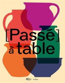 [passe] A Table : Fragments D'une Histoire Dijonnaise