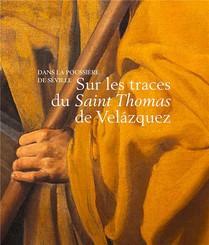 Sur Les Traces Du Saint Thomas De Velazquez : Dans La Poussiere De Seville
