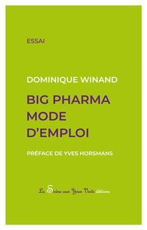 Big Pharma Mode D'emploi