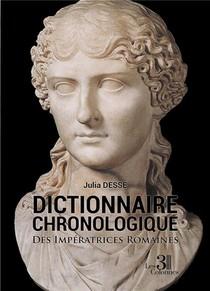 Dictionnaire Chronologique Des Imperatrices Romaines