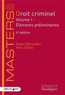 Droit Criminel T.1 ; Elements Preliminaires (4e Edition)