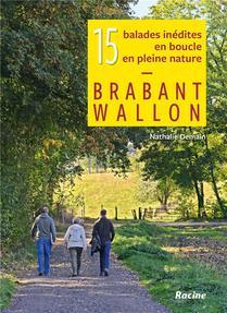 Brabant Wallon ; 15 Balades Inedites En Boucle, En Pleine Nature