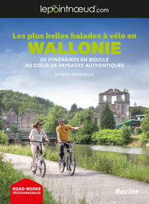 Les Plus Belles Balades A Velo En Wallonie - 50 Itineraires En Boucles Au Coeur De Paysages Authenti