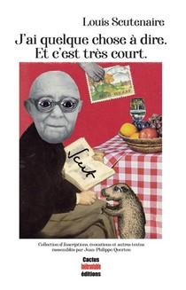 J'ai Quelque Chose A Dire ; Et C'est Tres Court.